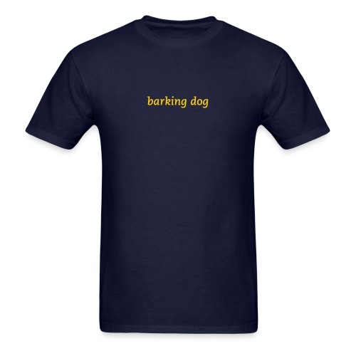 barking dog t-shirt - Men's T-Shirt