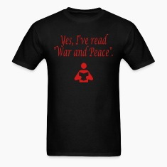 "Yes, I've read ""War and Peace"". T-Shirts"
