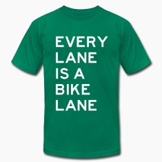 Every Lane is a Bike Lane T-Shirts