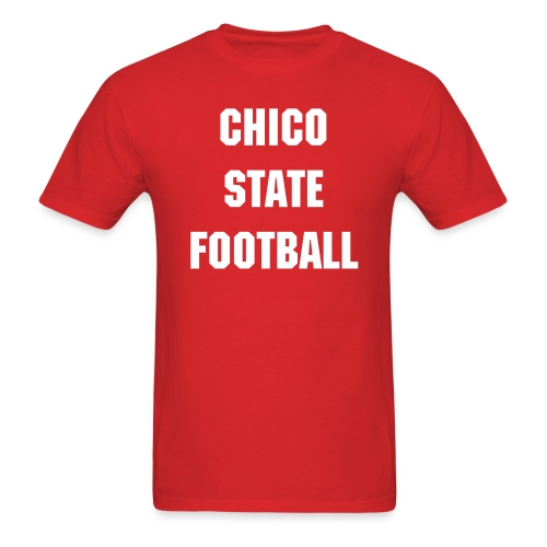 Undefeated Chico State Football  - Men's T-Shirt