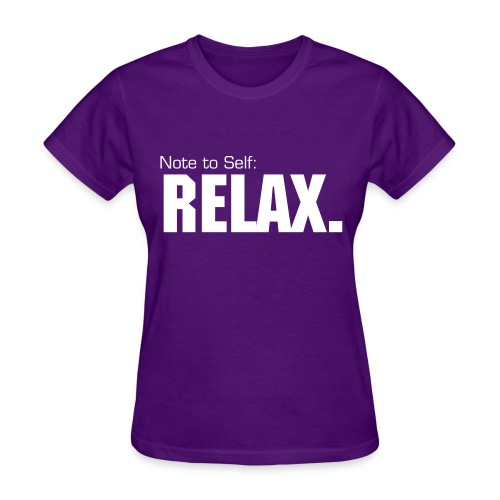 Women's Relaxed fit standard weight shirt Note to Self: RELAX. | Major Tees - Women's T-Shirt