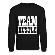 Long Sleeve Shirts ~ Crewneck Sweatshirt ~ Team Hustle