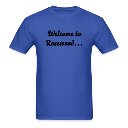 Men's T-Shirt - Welcome to Rosewood... PLL tee