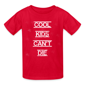 Cool Kids Can't Die - Kids' T-Shirt