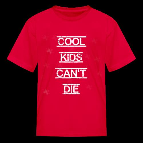 Cool Kids Can't Die - Kids' T-Shirt