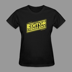 The Editor Strikes Back - Women's T-Shirt