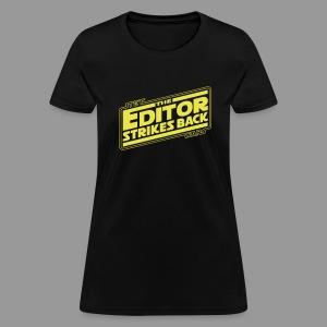 The Editor Strikes Back - Women's T-Shirt