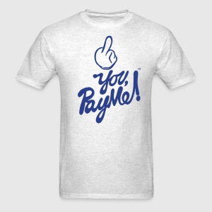 FUCK YOU PAY ME T-Shirts - Men's T-Shirt