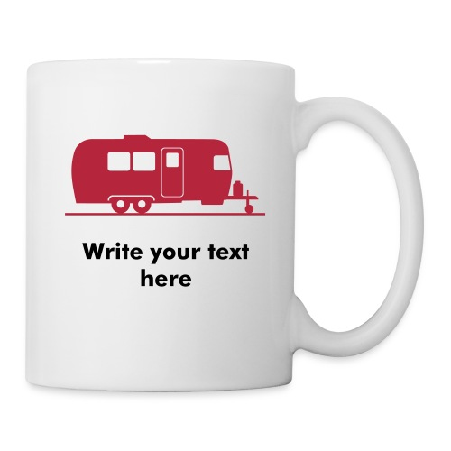 Trailer Mug - add your own text - Coffee/Tea Mug