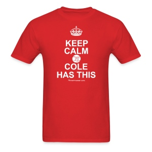 Keep Calm Cole Has This - Men's T-Shirt