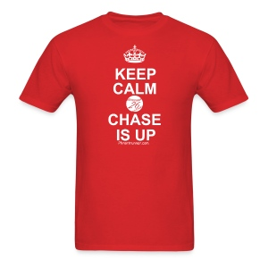 Keep Calm Chase Is up - Men's T-Shirt