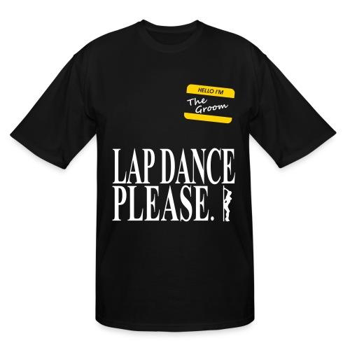 Lap Dance Please - Men's Tall T-Shirt