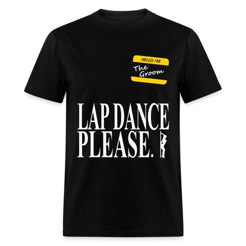 Lap Dance Please - Men's T-Shirt