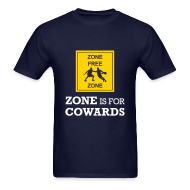 T-Shirts ~ Men's T-Shirt ~ Zone Is For Cowards (Men's)