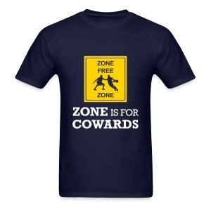 Zone Is For Cowards (Men's) - Men's T-Shirt