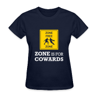 Women's T-Shirts ~ Women's T-Shirt ~ Zone Is For Cowards (Women's)