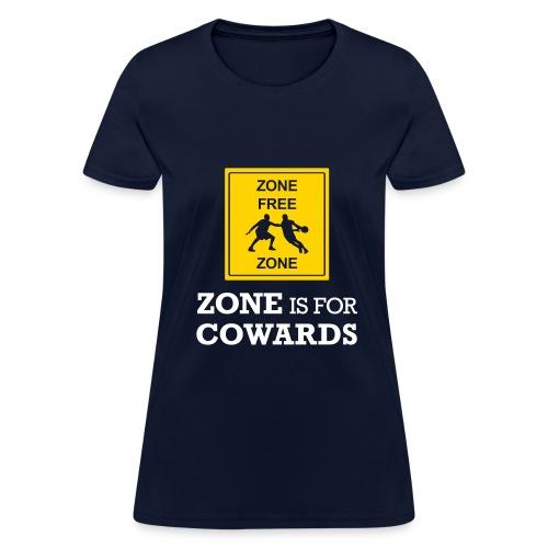 Zone Is For Cowards (Women's) - Women's T-Shirt