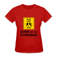 T-Shirts ~ Women's T-Shirt ~ Zone Is For Cowards (Women's)