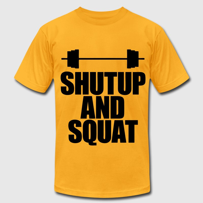Shutup And Squat T-Shirts - Men's T-Shirt by American Apparel