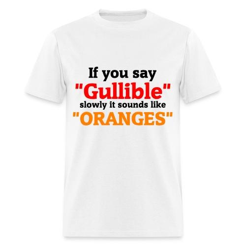 The gullible shirt - Men's T-Shirt