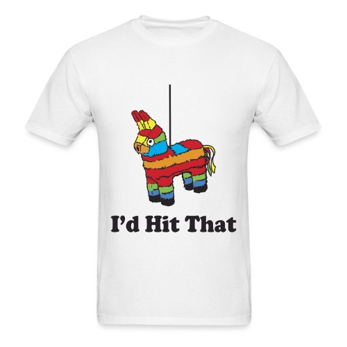 I'd Hit That - Men's T-Shirt