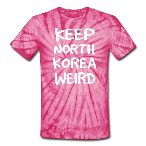 Keep North Korea Weird Tie Dye - Unisex Tie Dye T-Shirt