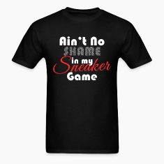 Aint No Shame in my Sneaker Game Graphic T-Shirts
