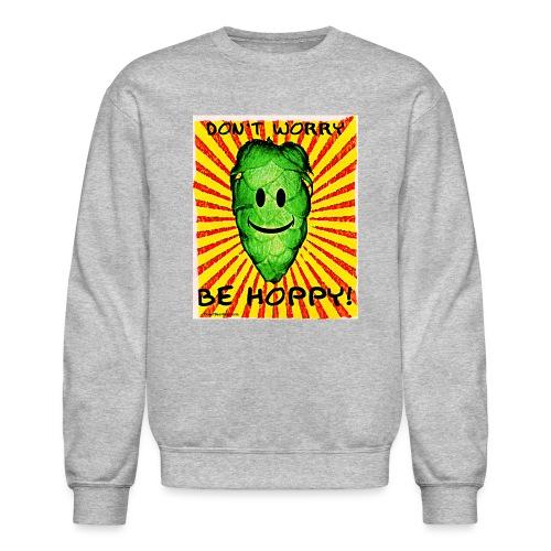 Don't Worry Be Hoppy Men's Crewneck Sweatshirt - Crewneck Sweatshirt