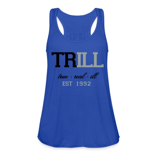 TRILL tank - Women's Flowy Tank Top by Bella