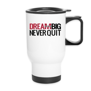 DREAM BIG - Travel Mug