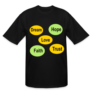 faith hope love dream and trust - Men's Tall T-Shirt