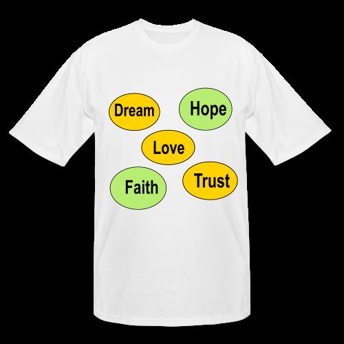 faith hope love dream and trust - Men's Tall T-Shirt