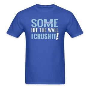 CRUSH IT - Men's T-Shirt