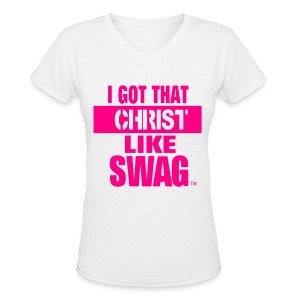Christ Like Swag  - Women's V-Neck T-Shirt