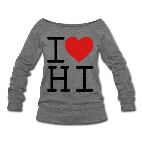 I Heart Hi - Women's Wideneck Sweatshirt