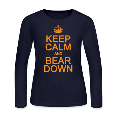 Keep Calm and Bear Down Chicago Hoody  Long Sleeve