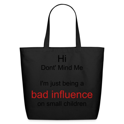 Bad Influence - Eco-Friendly Cotton Tote