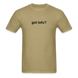 got tofu? t-shirt - Men's T-Shirt
