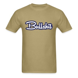 Bullshit - Men's T-Shirt