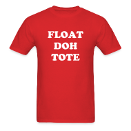 T-Shirts ~ Men's T-Shirt ~ FLOAT DOH TOTE