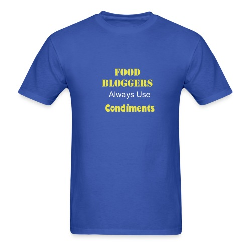 Food Blogger always use Condiments - Men's T-Shirt