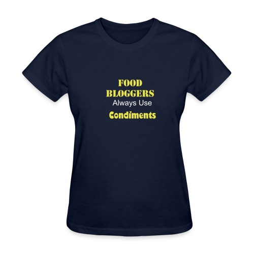 Food Blogger always use Condiments - Women's T-Shirt