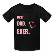 Kids' Shirts ~ Kids' T-Shirt ~ BEST DAD EVER TEE