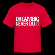 Kids' Shirts ~ Kids' T-Shirt ~ DREAM BIG