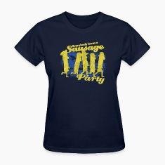 EVERYBODY LOVES A SAUSAGE PARTY Women's T-Shirts