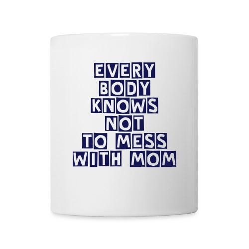 DONT MESS WITH MOM - Coffee/Tea Mug