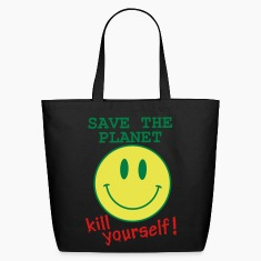 Save the planet, kill yourself Bags