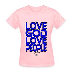 Love GOD Love People - Women's T-Shirt