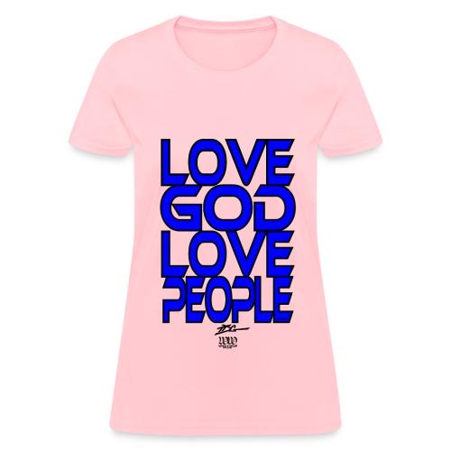 Love GOD Love People - Women's T-Shirt