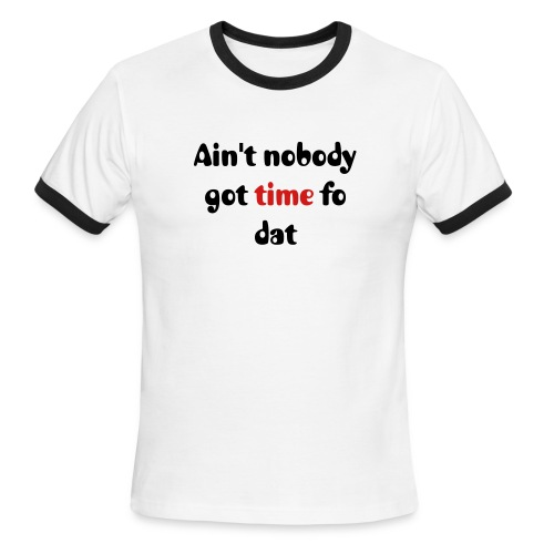 No Time - Men's Ringer T-Shirt